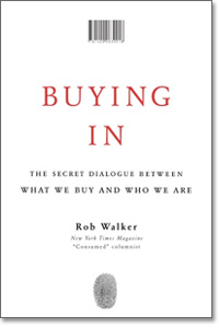 Buying In - the Secret Dialogue Between Who We Are and What We Buy